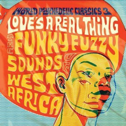 World Psychedelic Classics 3: Love is a Real Thing