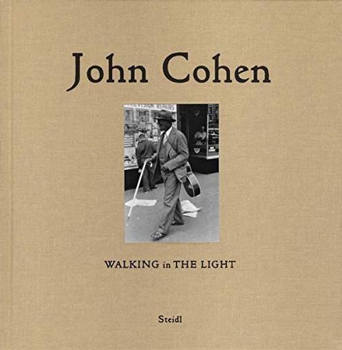 John Cohen: Walking in the Light (hardcover edition)