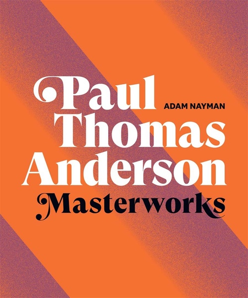 Paul Thomas Anderson: Masterworks (hardcover edition)