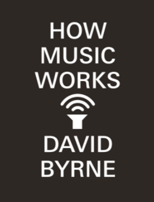 How Music Works (paperback edition)