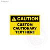 Custom Caution Signage - Pick your own caution message