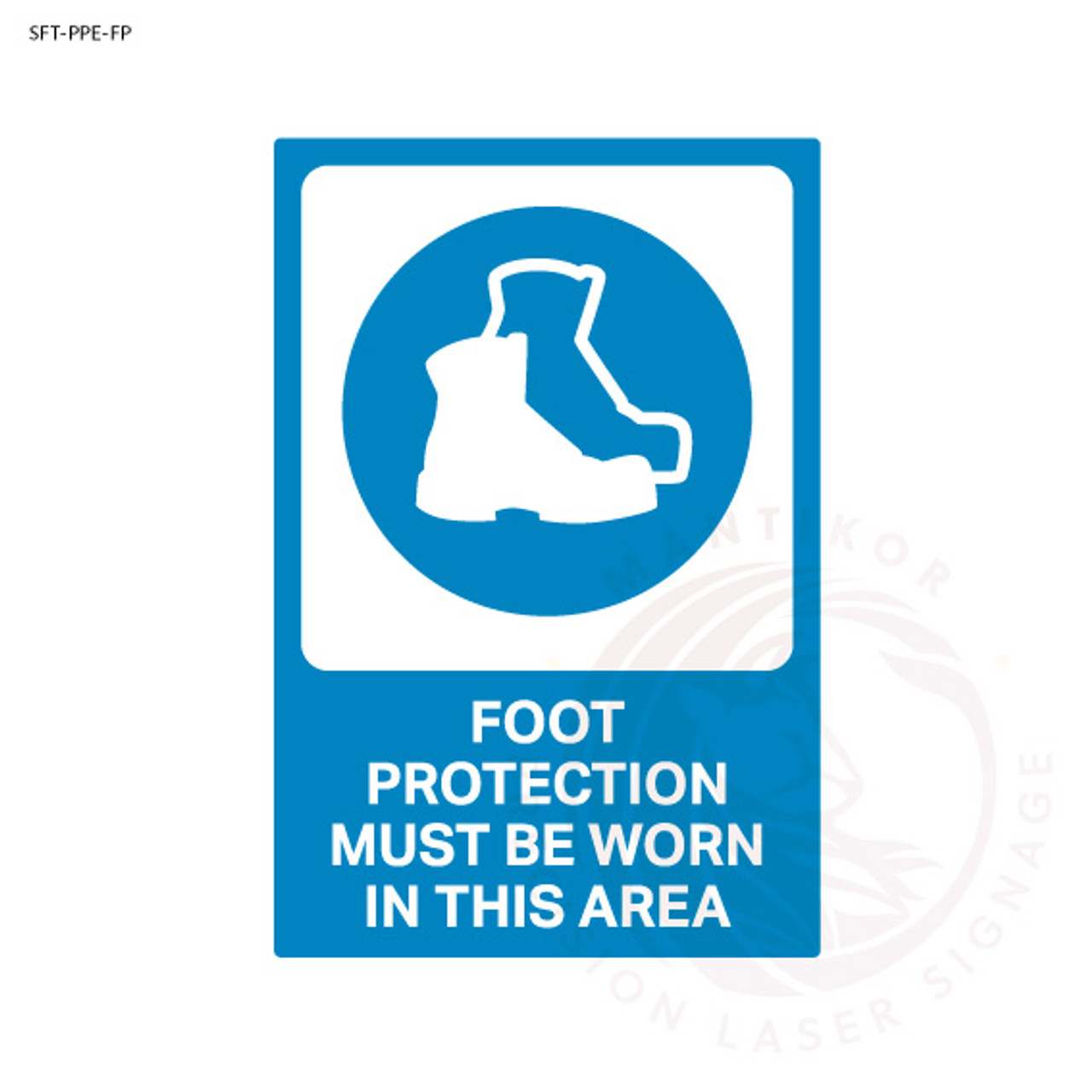 PPE Safety Signage - Foot protection must be worn in this area