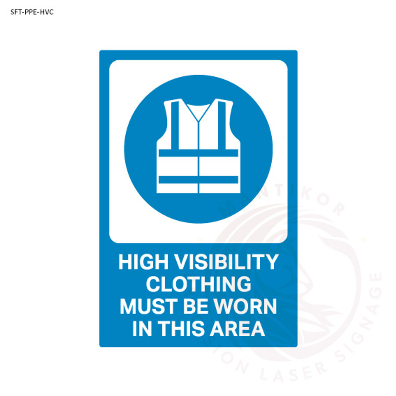 PPE Safety Signage - High visibility clothing must be worn in this area