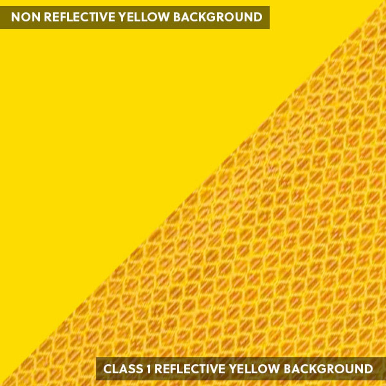 Class 1 Reflective yellow background or standard flat warning yellow