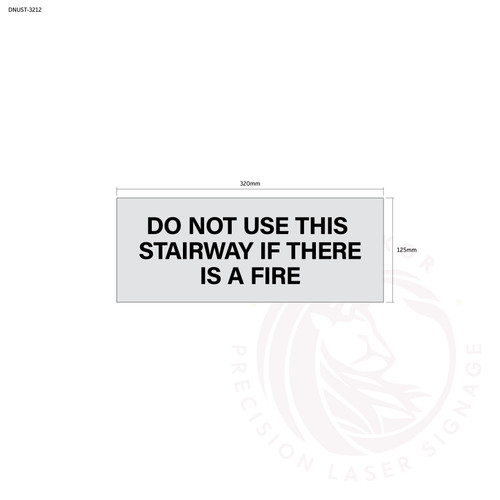 Do Not Use This Stairway If There Is a Fire - Standard fire safety door statutory sign, compliant with the Building Code of Australia requirements.