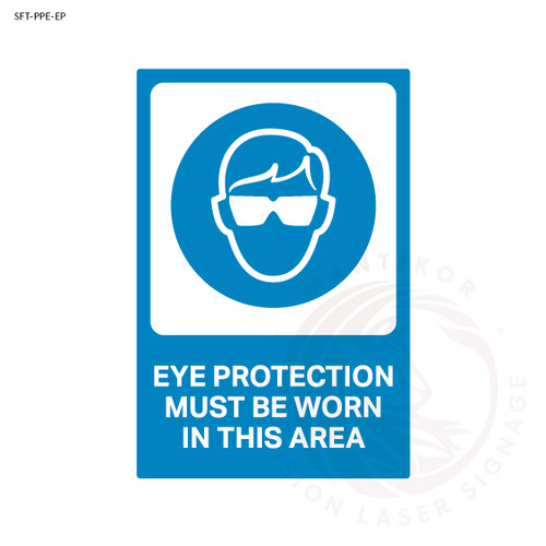 PPE Safety Signage - Eye protection must be worn in this area