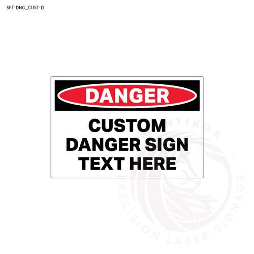 Custom Danger Signage - Pick your own danger message