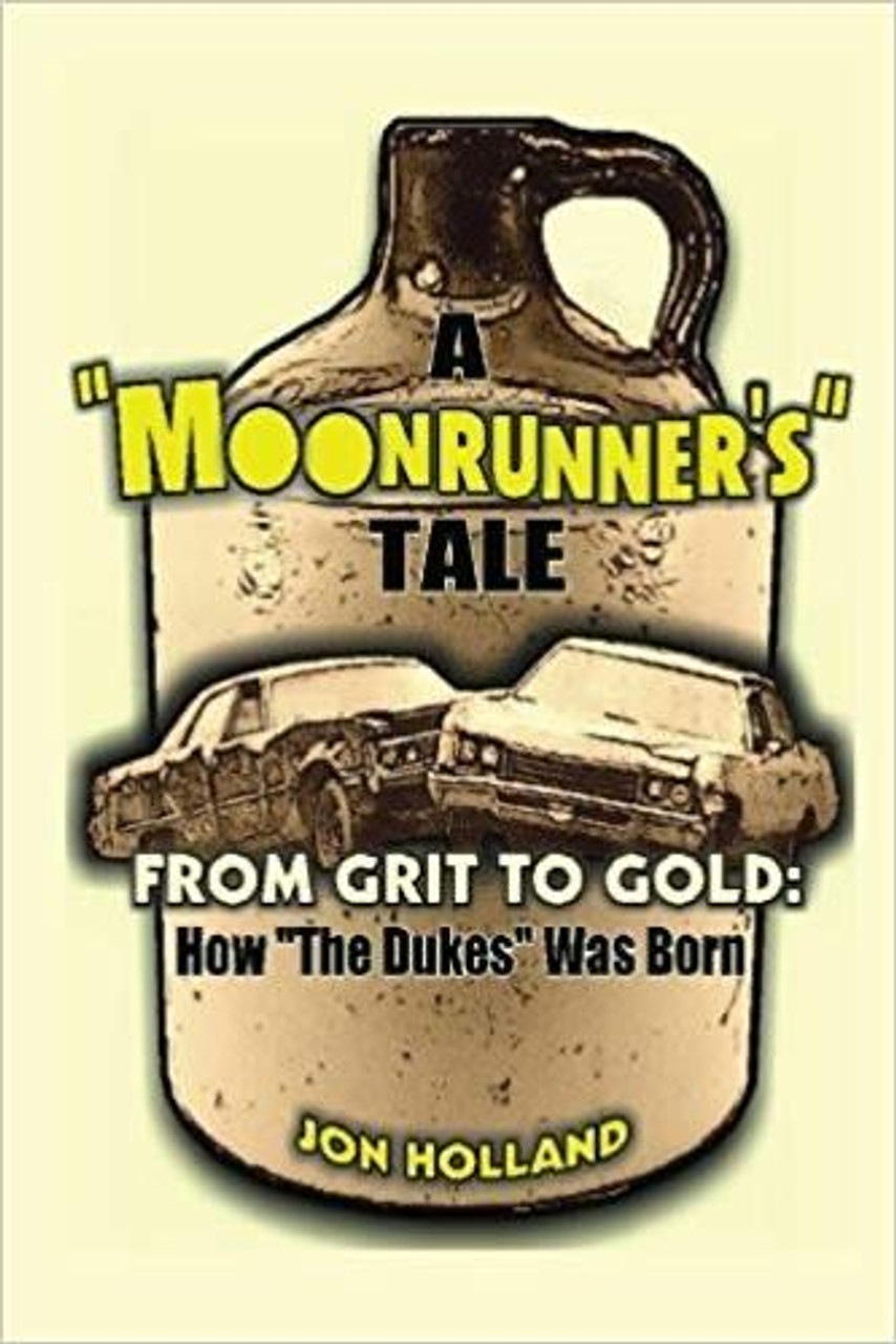 "A Moonrunner's Tale: From Grit to Gold, How ""The Dukes"" was Born (Paperback)"