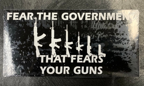 Fear the government that fear your guns  Bumper Sticker