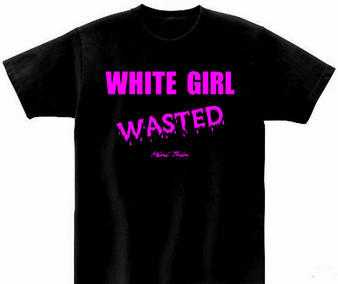White Girl Wasted Tee