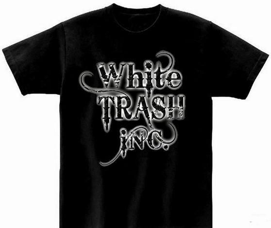 White Trash INC. T Shirt