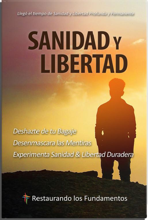 Sanidad y Libertad - Healing and Freedom Spanish Edition