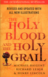 Holy Blood and the Holy Grail  Michael Baigent, Richard Leigh & Henry Lincoln