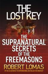 The Lost Key - Supernatural Secrets of the Freemasons by Robert Lomas