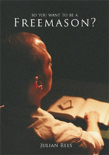 So You Want to be a Freemason  by Julian Rees