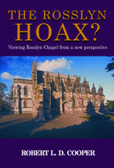 The Rosslyn Hoax? by Robert L. D. Cooper,