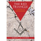 Red Triangle: A History of Anti-Masonry by Robert Cooper