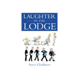 Laughter in the Lodge by Steve Chadburn