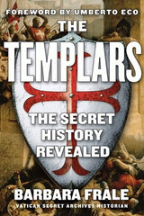 The Templars: The Secret History Revealed by Barbara Frale