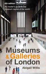 Museums & Galleries of London by Abigail Willis & David Swindells