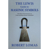 Lewis Guide to Masonic Symbolism by Robert Lomas