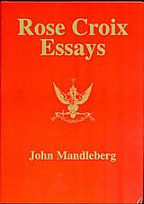 Rose Croix Essays by John Mandleberg - Hardback