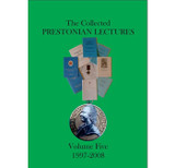 The Collected Prestonian Lectures Vol 5: 1997-2008