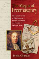 Magus of Freemasonry by Tobias Churton