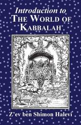 World of Kabbalah by Z'ev ben Shimon Halevi