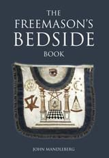The Freemason's Bedside Book by John Mandleberg