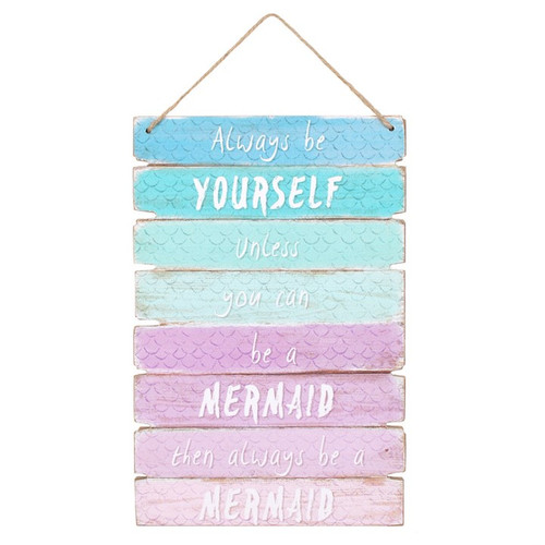 Always be yourself unless you can be a mermaid sign plaque