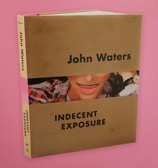 JOHN WATERS: INDECENT EXPOSURE