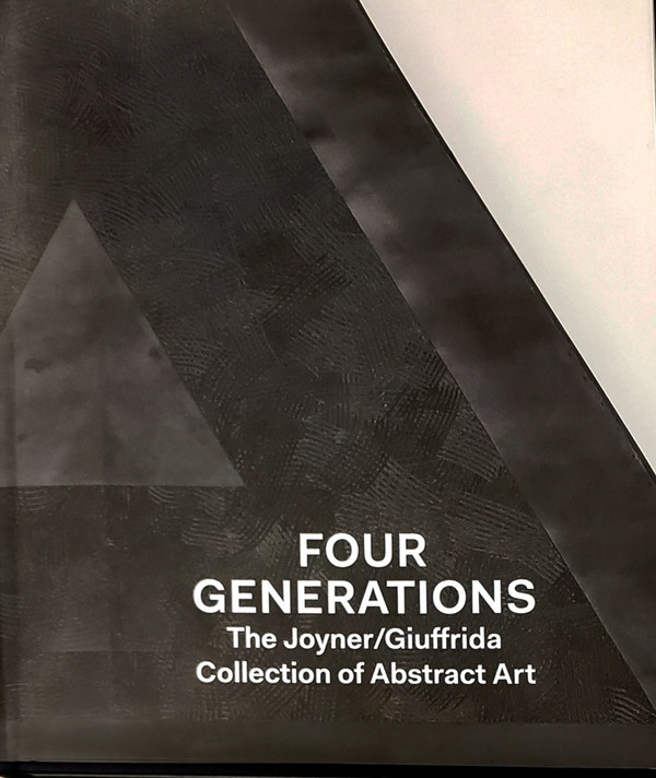 Four Generations: The Joyner/Giuffrida Collection of Abstract Art