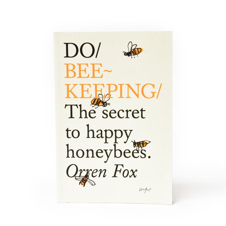 Do Beekeeping: The Secret to Happy Honeybees