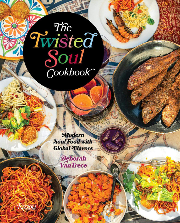The Twisted Soul Cookbook: Modern Soul Food with Global Flavors