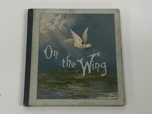 'ON THE WING' Stunning Scripture Text Book, Published 1888!