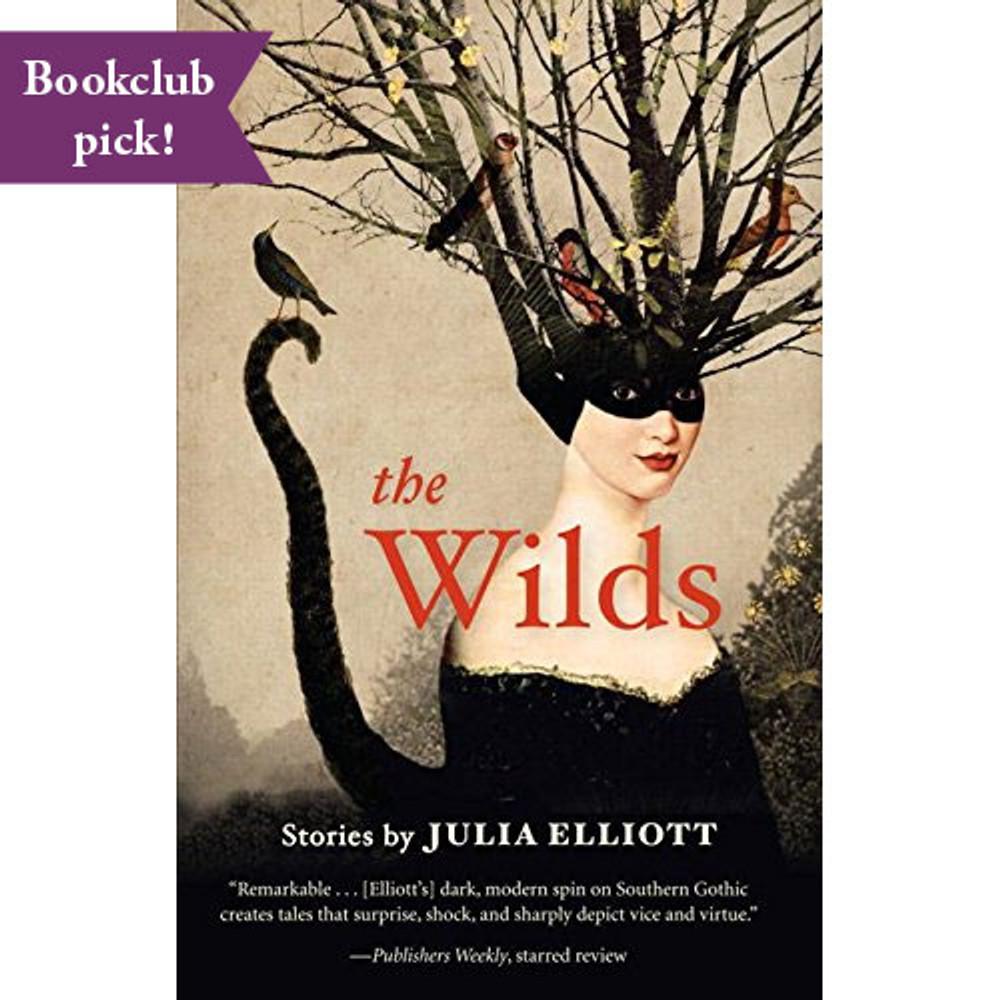 The Wilds Paperback – Deckle Edge by Julia Elliott