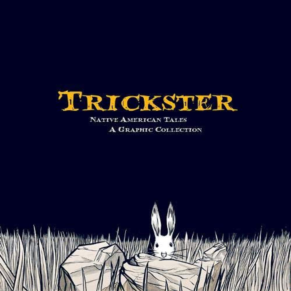 Trickster: Native American Tales