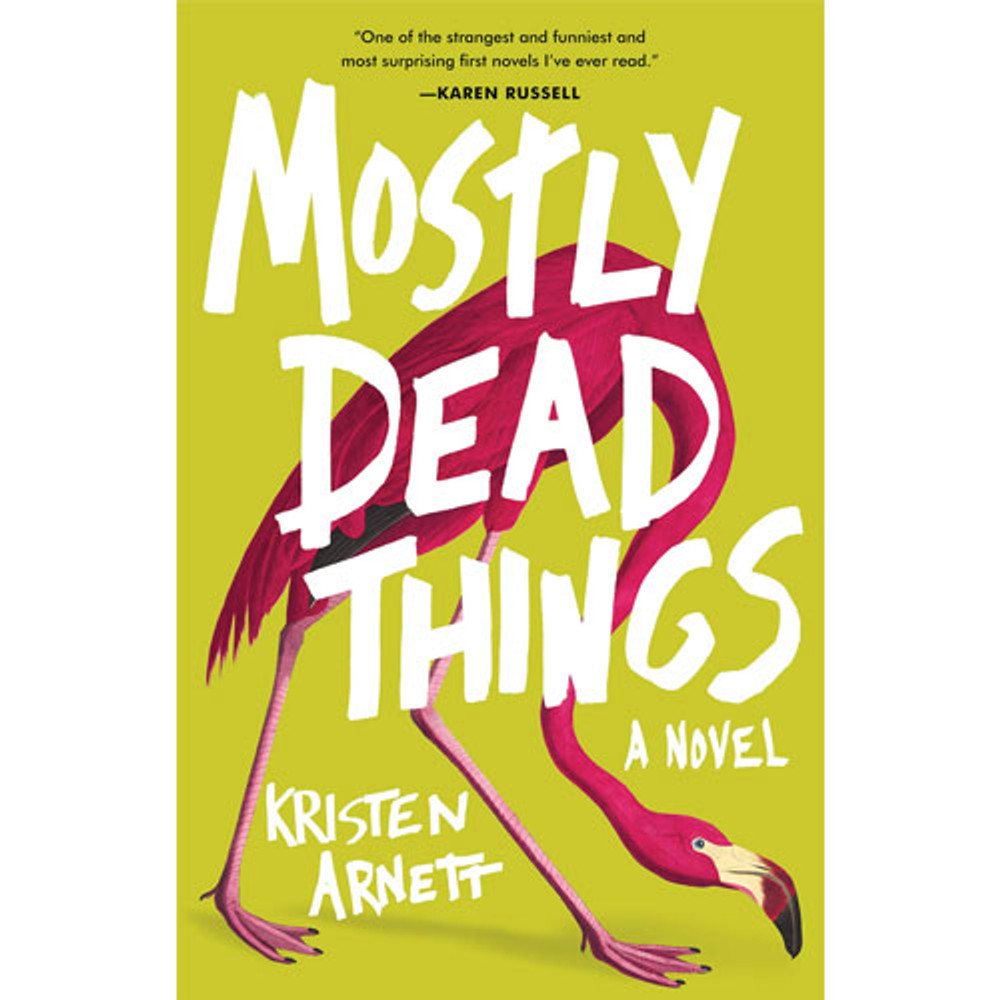 Mostly Dead Things Hardcover