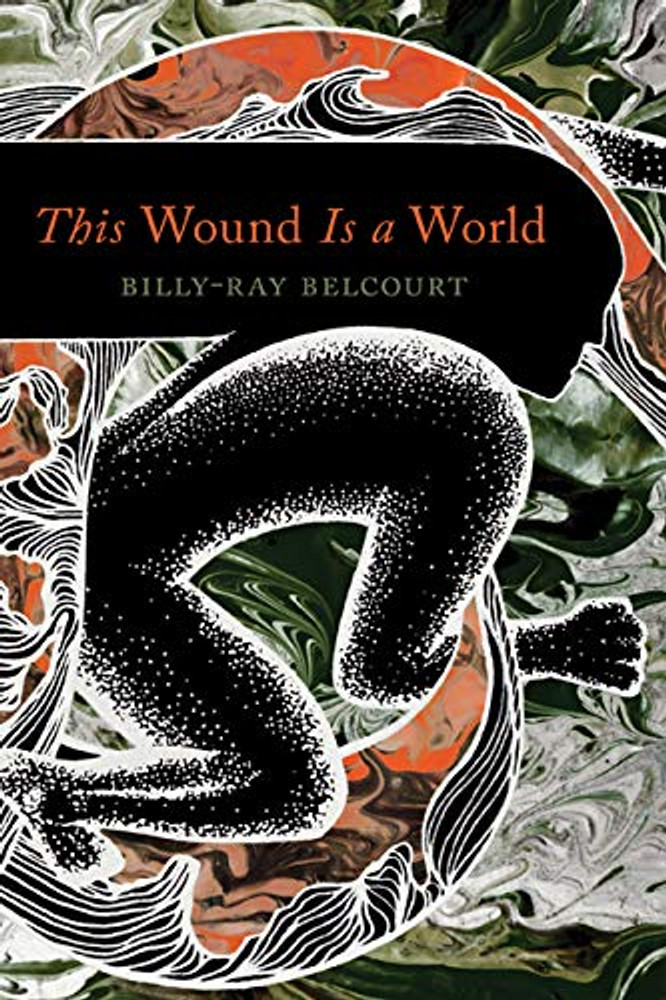 This Wound Is a World by Billy-Ray Belcourt (Author)