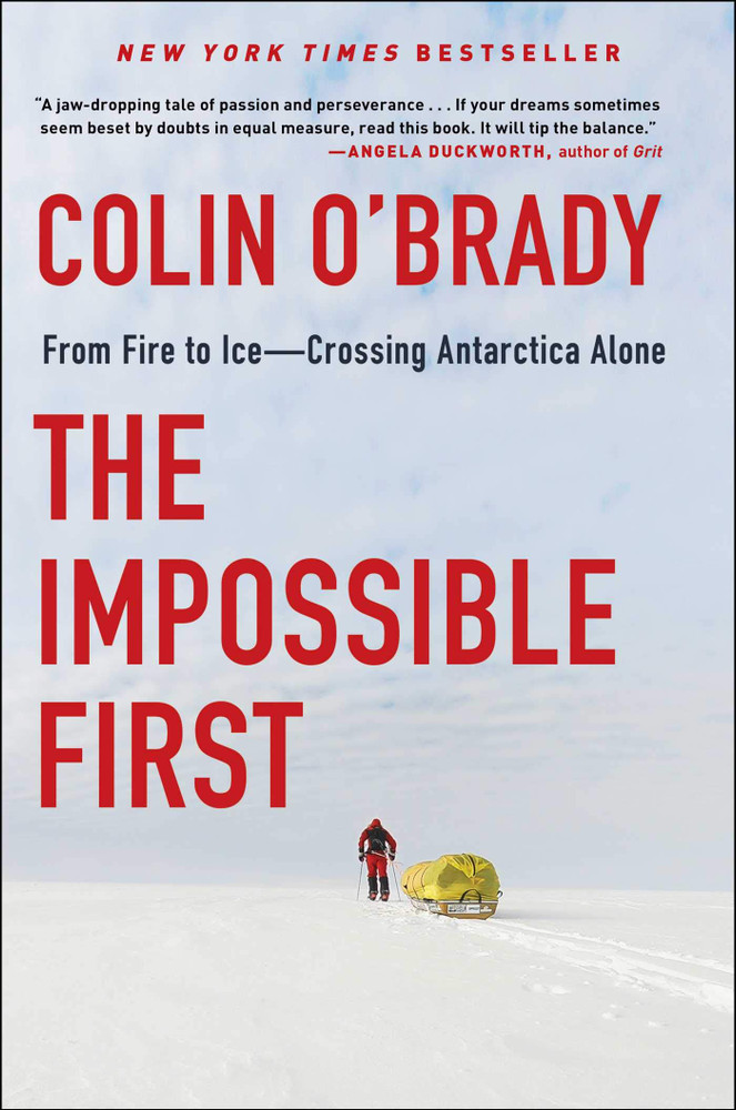 Impossible First: From Fire to Ice - Crossing Antarctica Alone