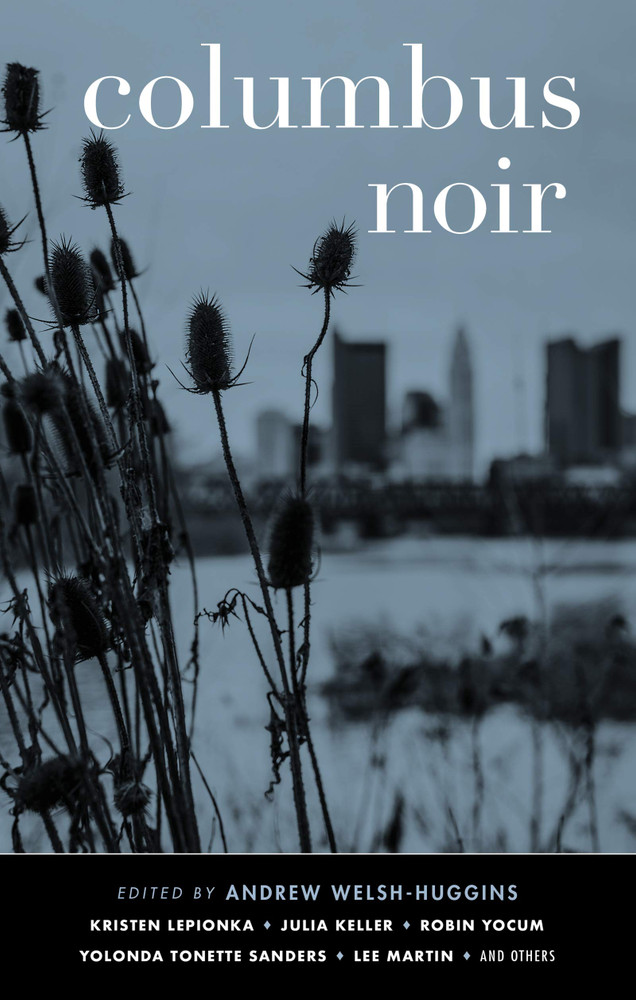 Columbus Noir (Akashic Noir Series) Paperback by Andrew Welsh-Huggins