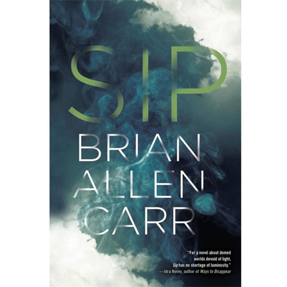 Sip by Brian Allen Carr, Soho Press