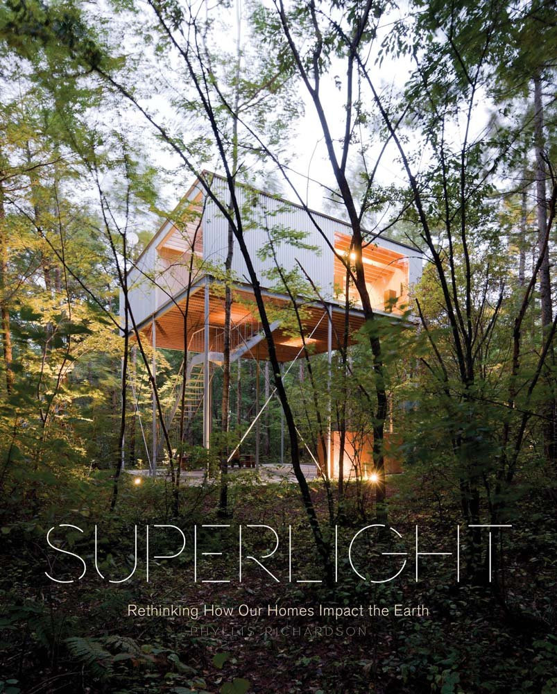 Superlight: Rethinking How Our Homes Impact the Earth Hardcover by Phyllis Richardson (Author)