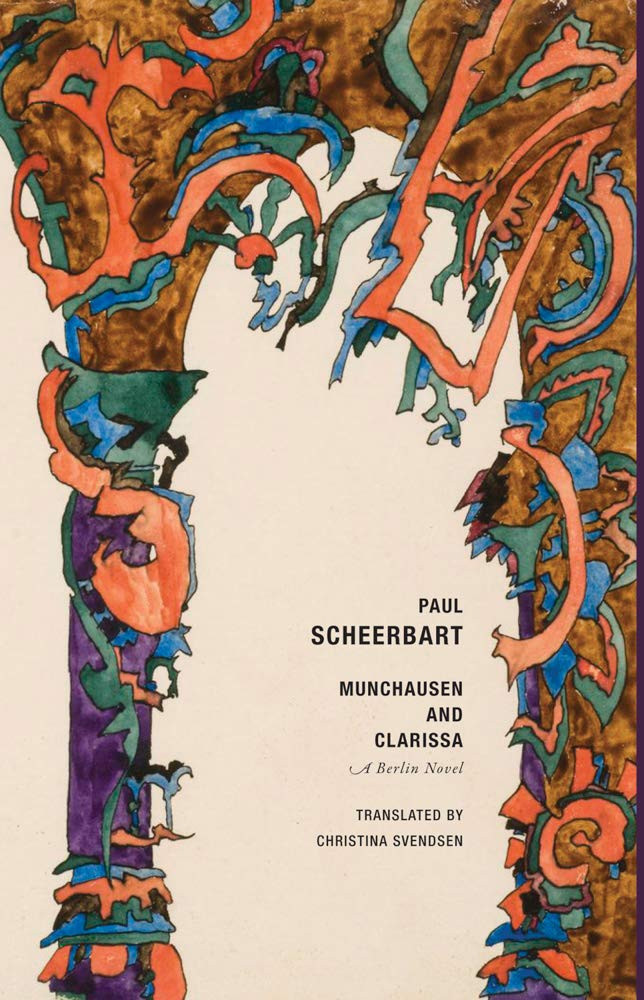 Munchausen and Clarissa: A Berlin Novel Paperback – by Paul Scheerbart  (Author), Christina Svendsen (Introduction)