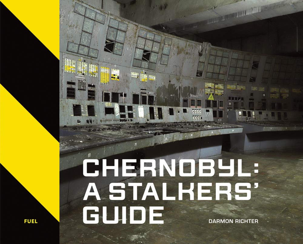 Chernobyl: A Stalkers' Guide Hardcover by Darmon Richter (Author), Damon Murray (Editor), Stephen Sorrell (Editor)