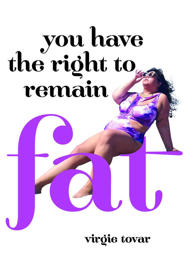 You Have the Right to Remain Fat Paperback by Virgie Tovar