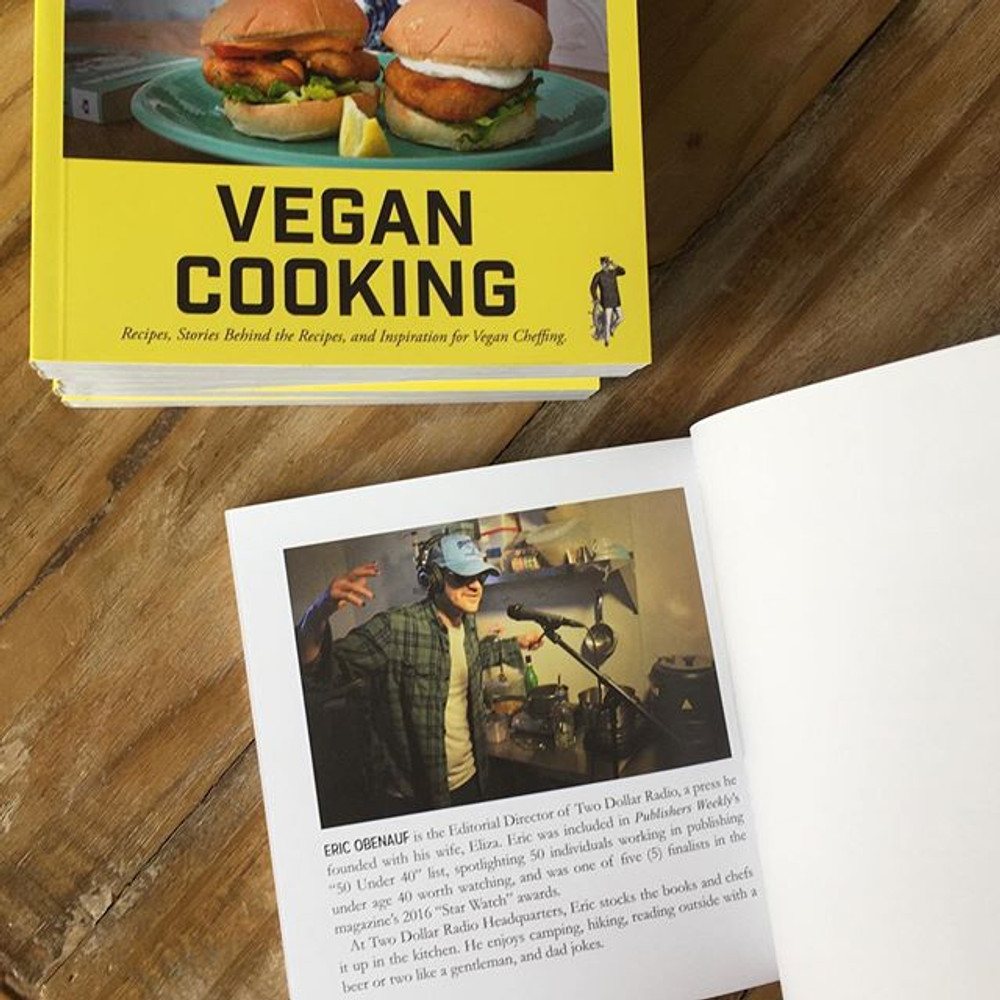 Eric Obenauf, vegan chef of Two Dollar Radio Guide to Vegan Cooking: Recipes, Stories Behind the Recipes, and Inspiration for Vegan Cheffing