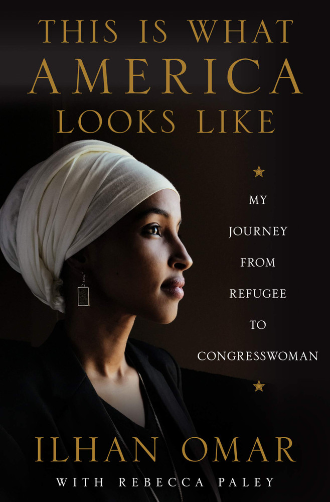 This Is What America Looks Like: My Journey from Refugee to Congresswoman Hardcover – May 26, 2020 by Ilhan Omar  (Author)