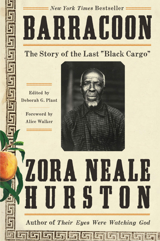 """Barracoon: The Story of the Last """"Black Cargo"""" Paperback – January 7, 2020 by Zora Neale Hurston  (Author), Deborah G. Plant (Introduction), Alice Walker  (Foreword)"""